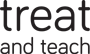 Treat & Teach